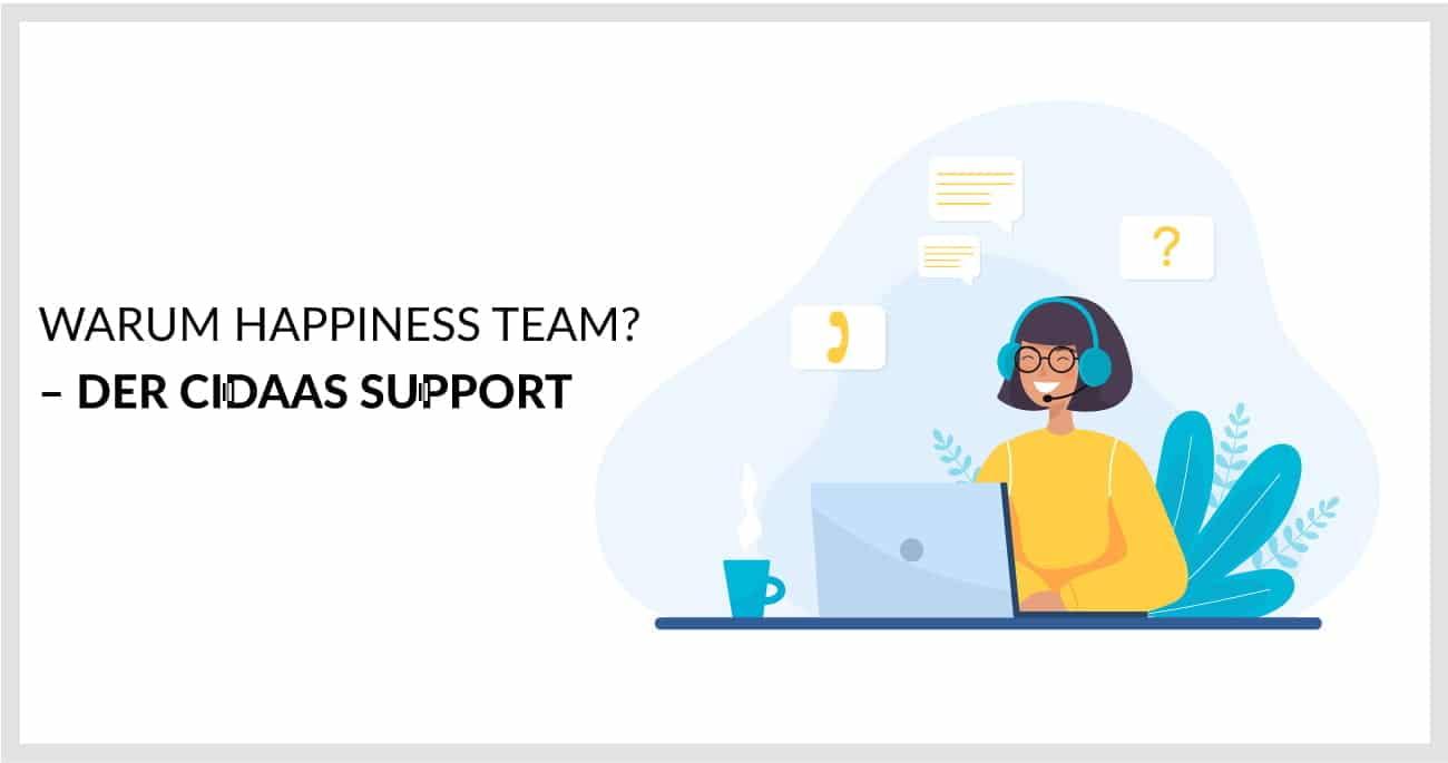 Warum Happiness Team? – der cidaas Support