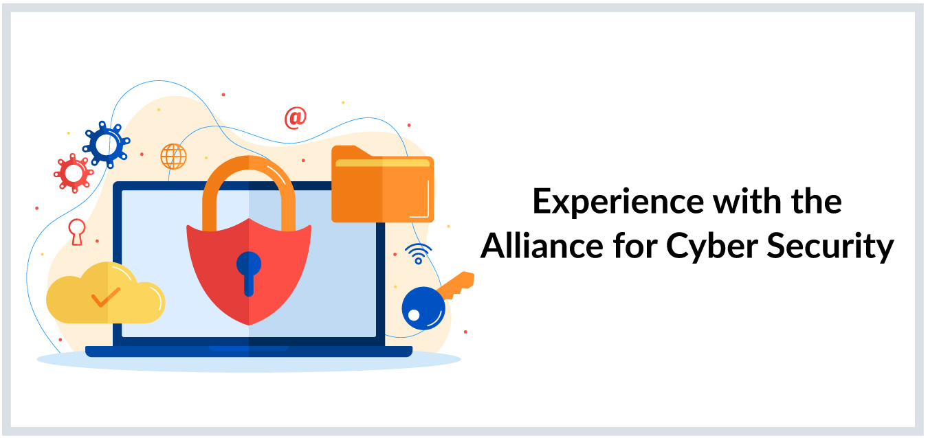 Experience with the Alliance for Cyber Security