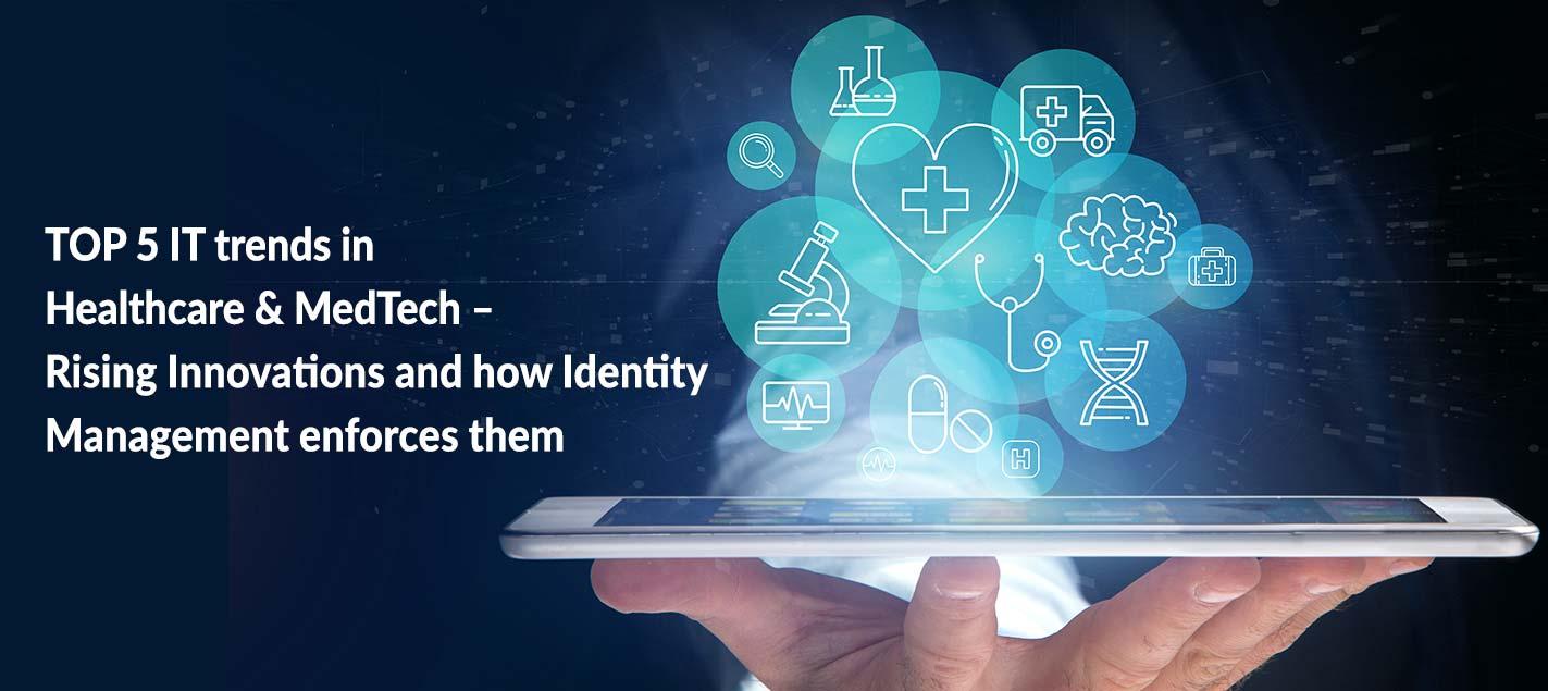 TOP 5 IT-Trends im Gesundheitswesen und MedTech – Digitale Innovationen und wie Identitätsmanagement diese stärkt